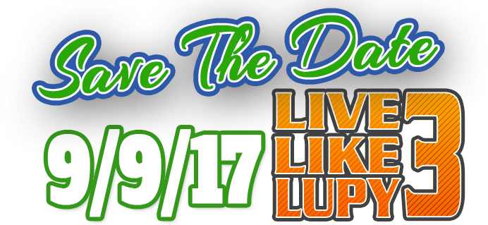 Live Like Lupy 3- Sept. 9th